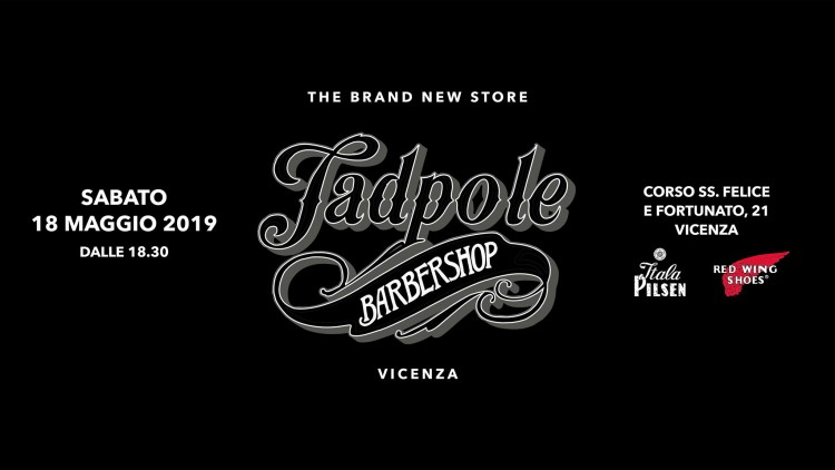 Opening Tadpole – Vicenza